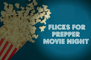 Movies & Shows for the Prepper