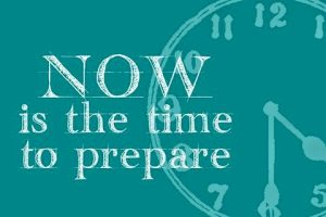 The Time is Now to Get your Preps in Order