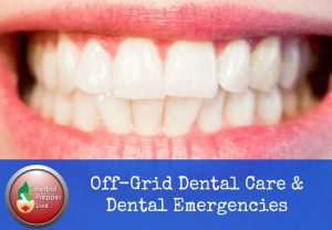 Off-Grid Dental Care and Emergencies
