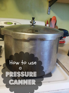 Canning, Increasing Self Sufficiency how-to-use-a-pressure-canner