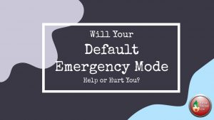 What Is Your Default Emergency Mode
